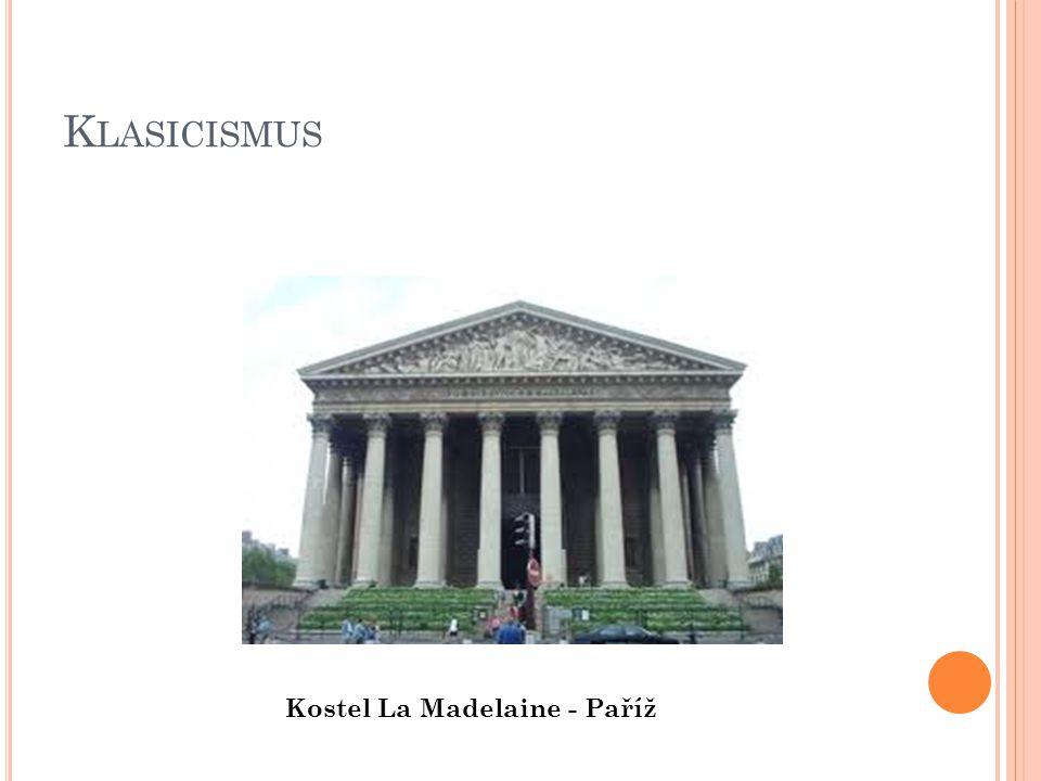 K LASICISMUS Brandenburská brána - Berlín