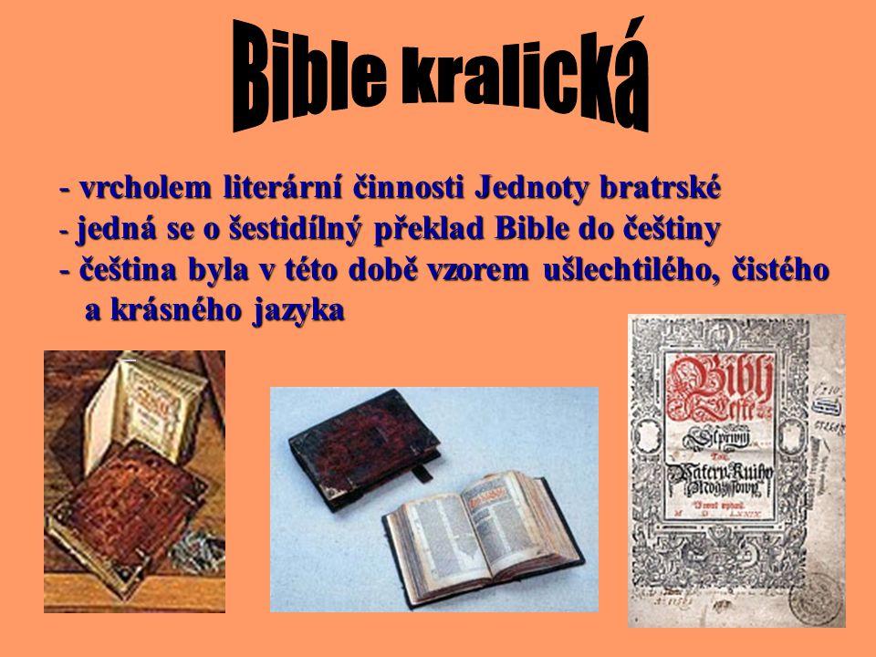V 2. polovině 15. století dvě linie tvorby latinský humanismusčeský humanismus Jan Blahoslav Jan Amos Komenský (už na poč. baroka) Jan Jessenius (léka
