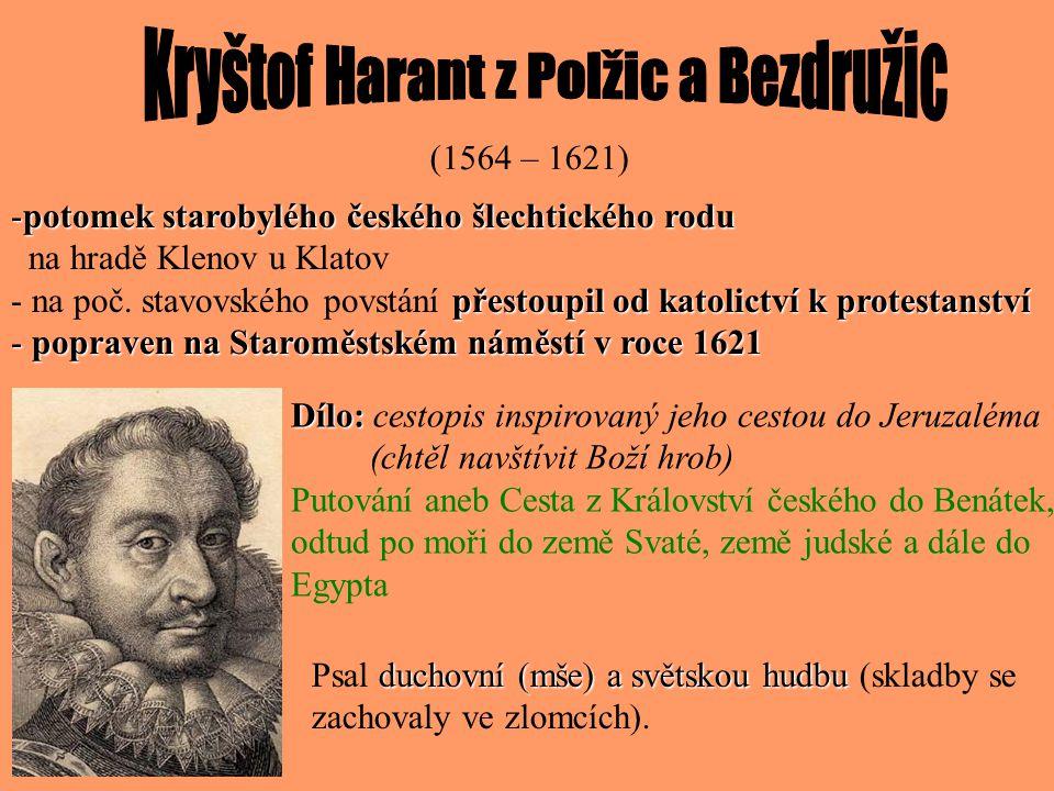 1)Vydal KANCIONÁL (zpěvník) s duchovními písněmi. 2)Kniha MUZIKA – učil, jak zpívat a skládat písně. 3)GRAMATIKA ČESKÁ – vyložil první pravidla zákoni