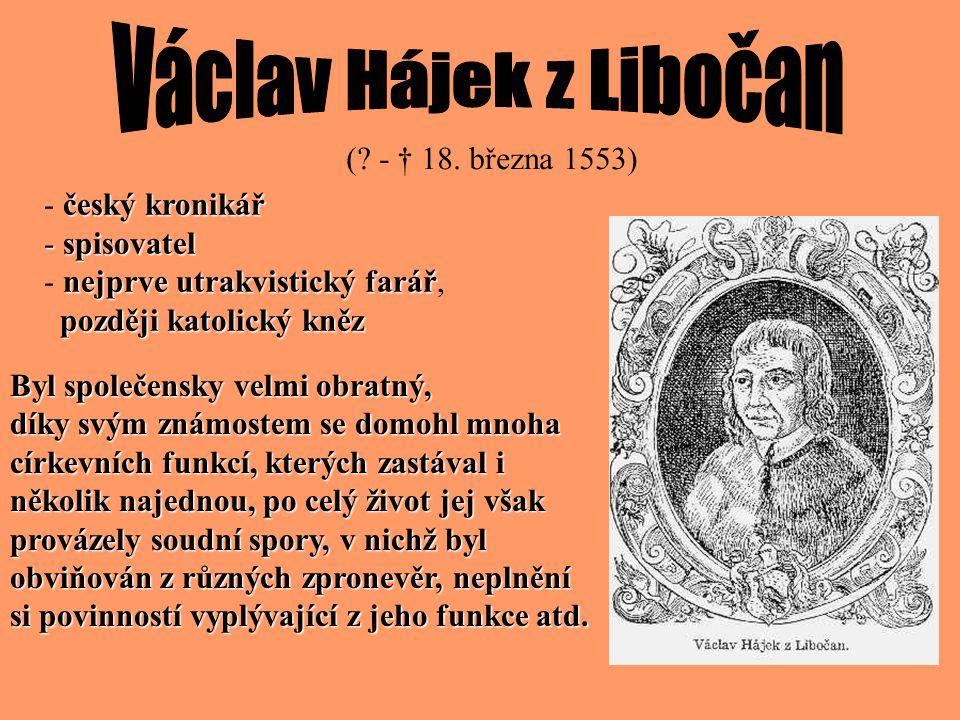 (1564 – 1621) -potomek starobylého českého šlechtického rodu na hradě Klenov u Klatov přestoupil od katolictví k protestanství - na poč.