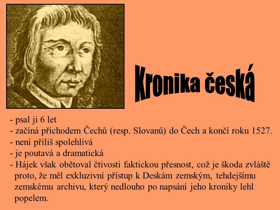český kronikář - český kronikář - spisovatel nejprve utrakvistický farář - nejprve utrakvistický farář, později katolický kněz (.