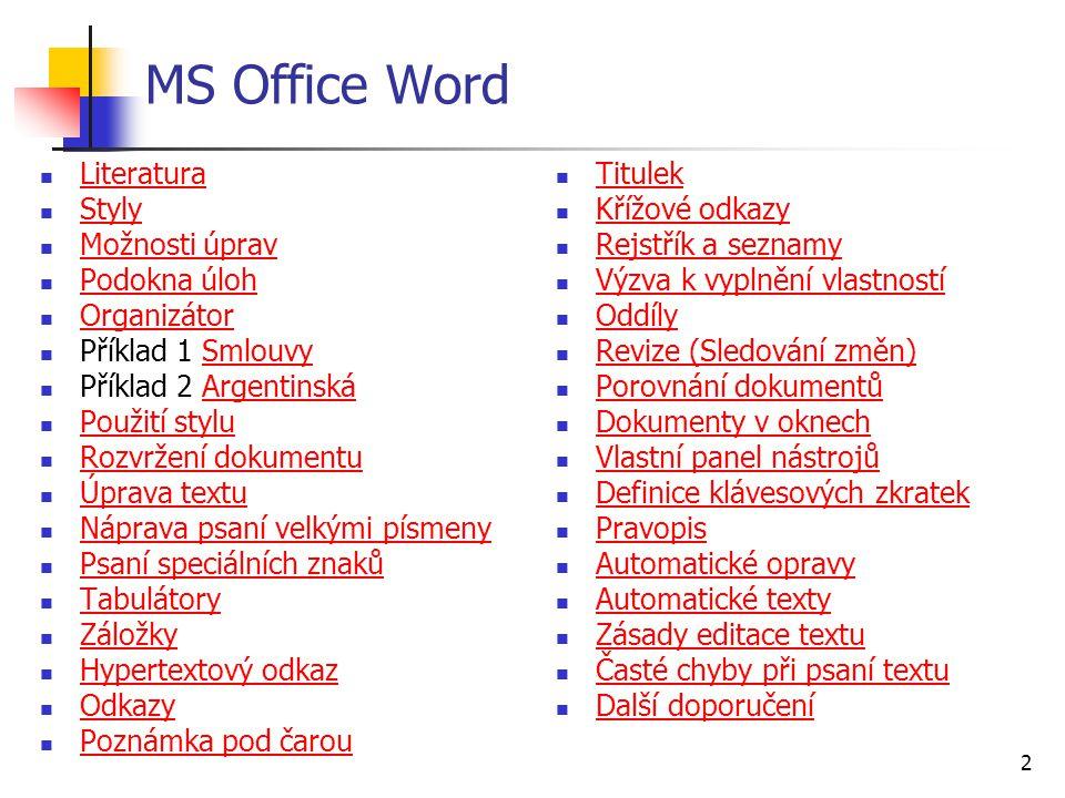 33 Definice funkce klávesových zkratek 1.z menu Nástroje, Možnosti 2.