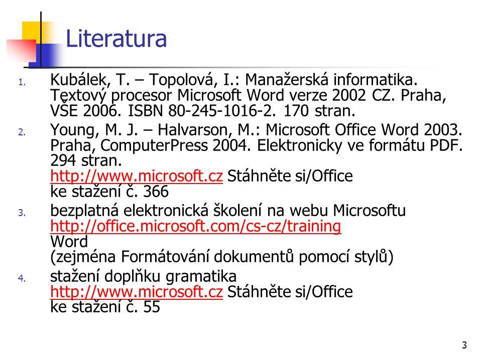4 Styly Formátování přímé ze stylu odstavce Typy stylů znak (potlačení Ctrl+mezerník) odstavec (potlačení Ctrl+Q) seznam a tabulka