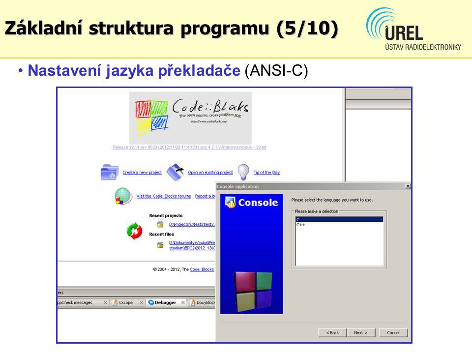 Nastavení jazyka překladače (ANSI-C) Základní struktura programu (5/10)