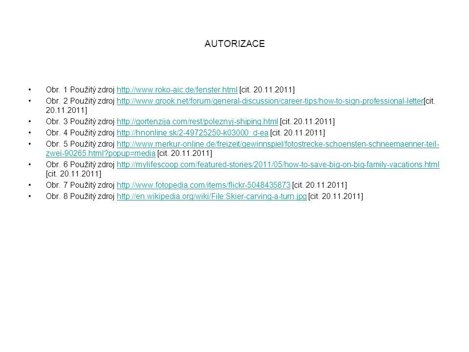 AUTORIZACE Obr. 1 Použitý zdroj http://www.roko-aic.de/fenster.html [cit.