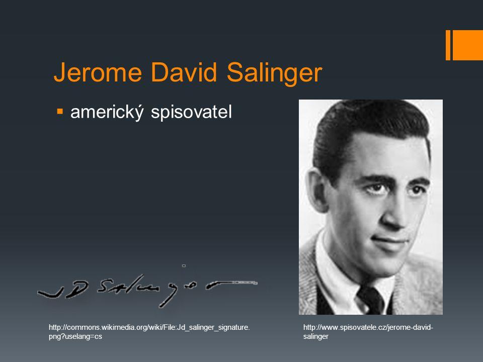 Jerome David Salinger  americký spisovatel http://commons.wikimedia.org/wiki/File:Jd_salinger_signature.