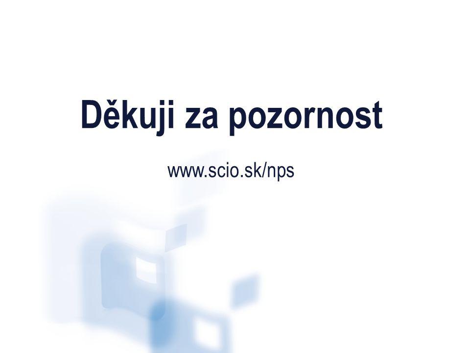Děkuji za pozornost www.scio.sk/nps