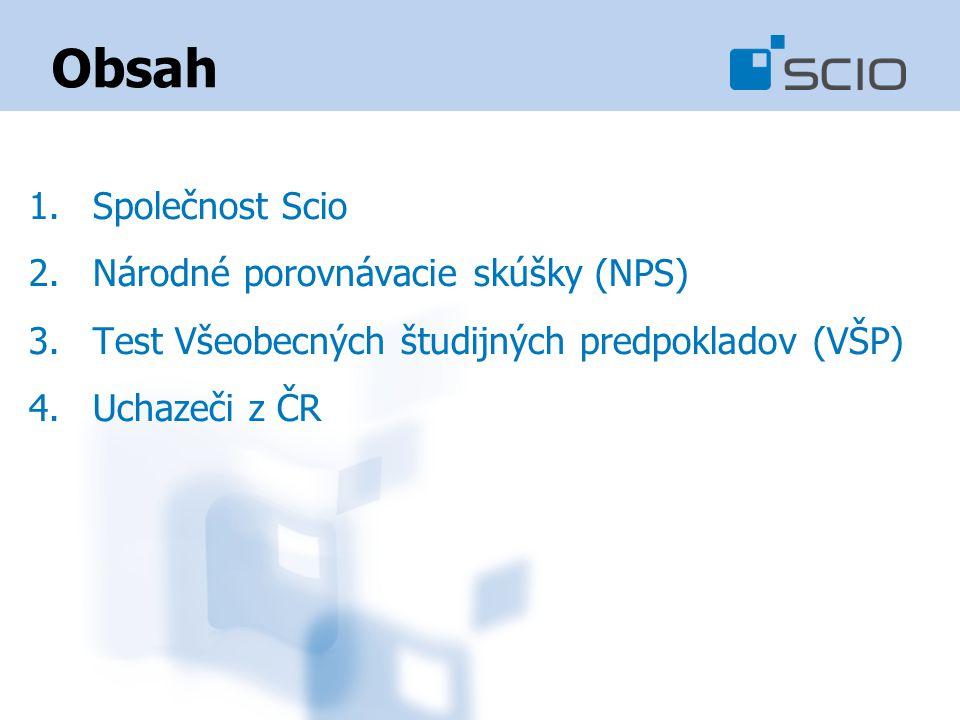 Obsah 1.Společnost Scio 2.Národné porovnávacie skúšky (NPS) 3.Test Všeobecných študijných predpokladov (VŠP) 4.Uchazeči z ČR