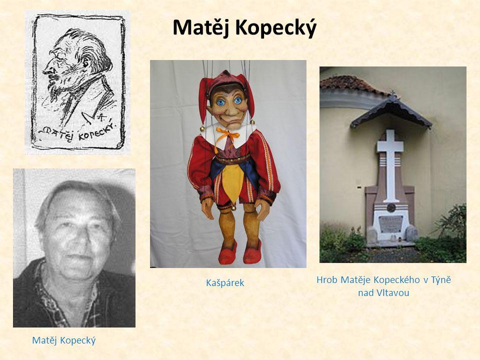 Matěj Kopecký Kašpárek Matěj Kopecký Hrob Matěje Kopeckého v Týně nad Vltavou