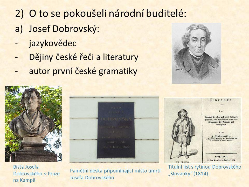 b)Václav Matěj Kramerius: -Česká expedice (nakladatelství) -vydával Krameriovy c.k.