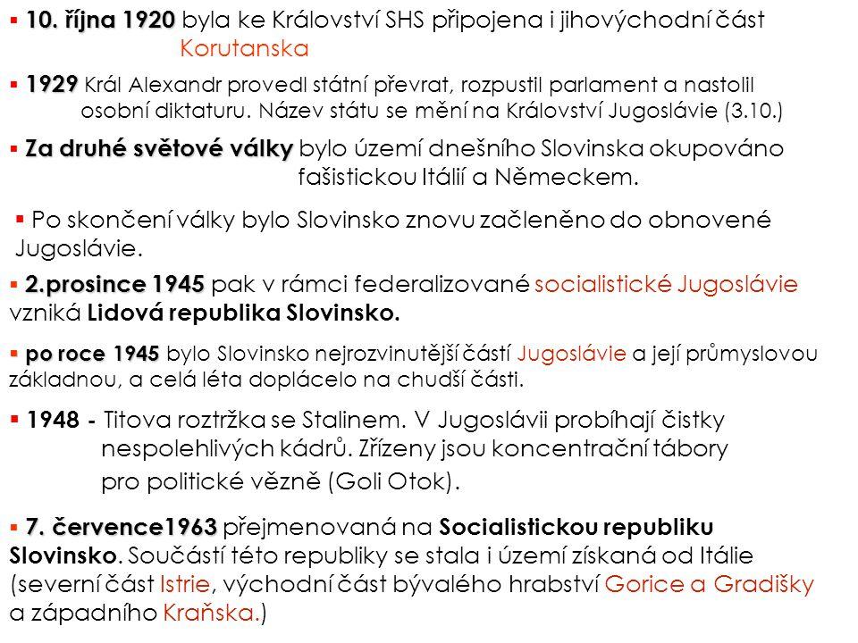 HISTORIE: 29. října 1918  29. října 1918 Po rozpadu Rakousko-Uherska se většina Kraňska a Jižní Štýrsko začlenilo do Státu Slovinců, Chorvatů a Srbů,