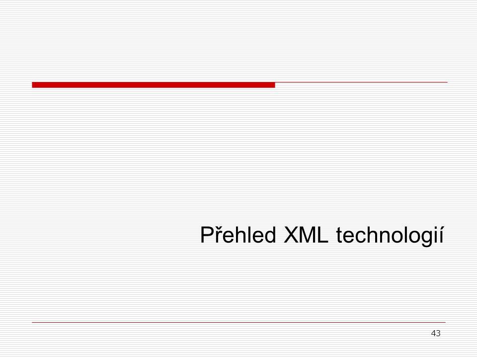 43 Přehled XML technologií