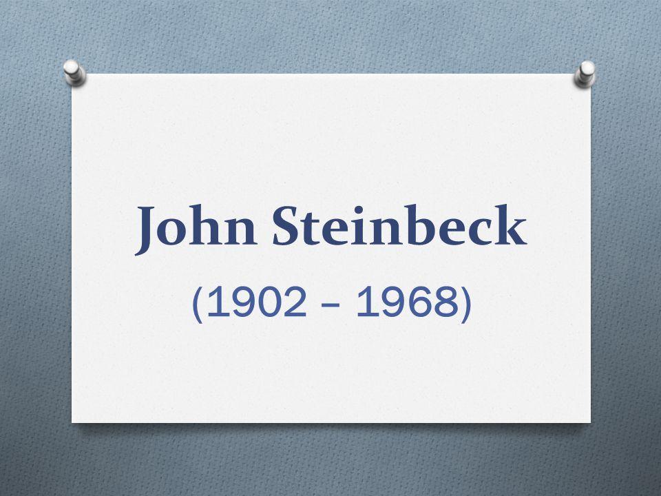 John Steinbeck (1902 – 1968)