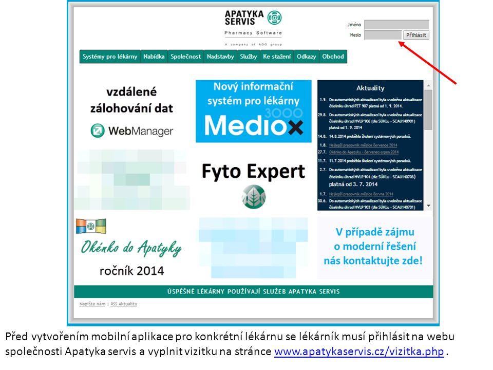 Před vytvořením mobilní aplikace pro konkrétní lékárnu se lékárník musí přihlásit na webu společnosti Apatyka servis a vyplnit vizitku na stránce www.