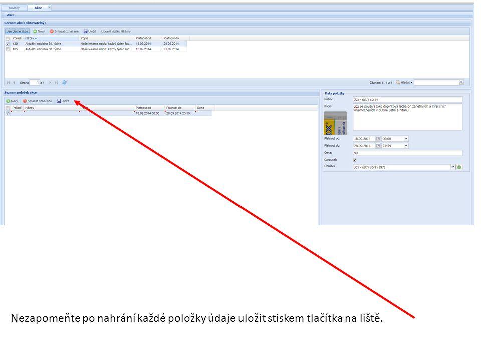 Nezapomeňte po nahrání každé položky údaje uložit stiskem tlačítka na liště.