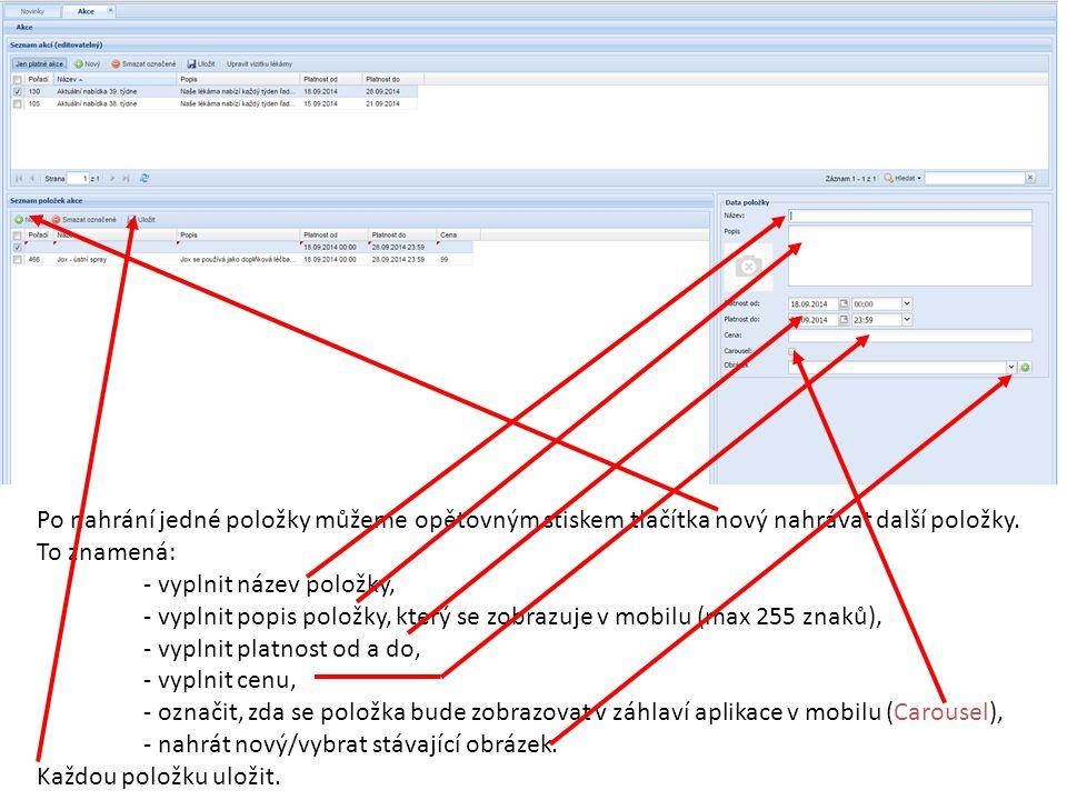 Po nahrání jedné položky můžeme opětovným stiskem tlačítka nový nahrávat další položky.