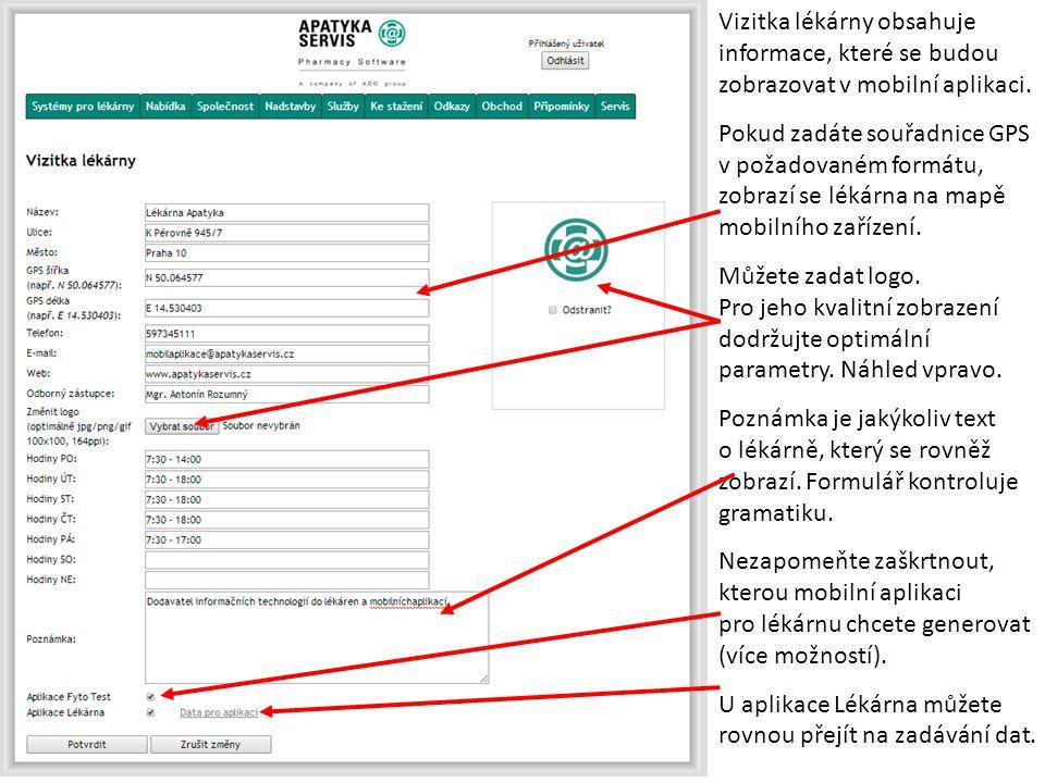 Vizitka lékárny obsahuje informace, které se budou zobrazovat v mobilní aplikaci. Pokud zadáte souřadnice GPS v požadovaném formátu, zobrazí se lékárn