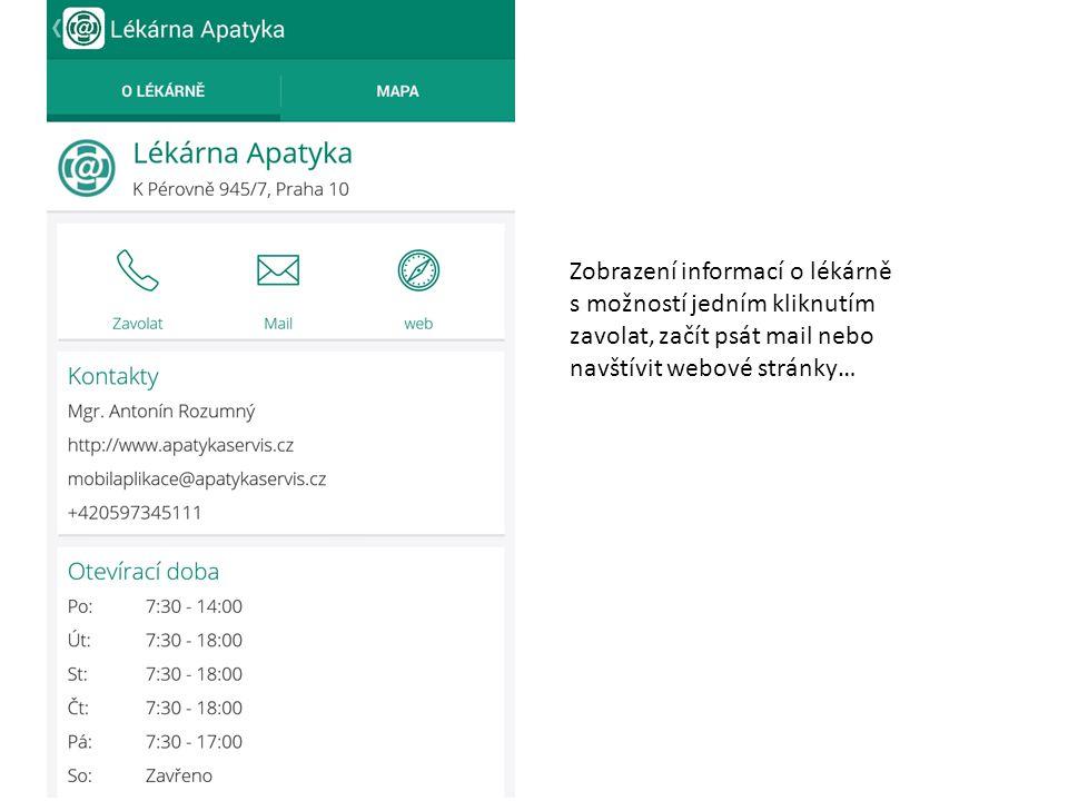 Zobrazení informací o lékárně s možností jedním kliknutím zavolat, začít psát mail nebo navštívit webové stránky…