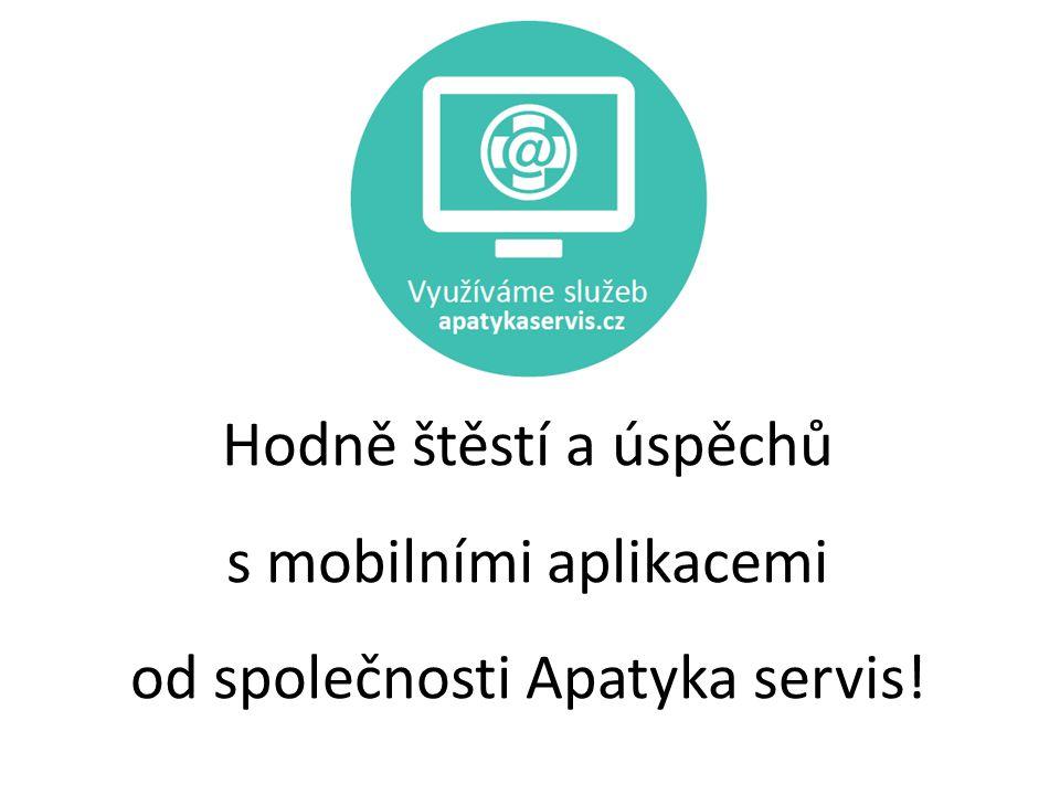 Hodně štěstí a úspěchů s mobilními aplikacemi od společnosti Apatyka servis!