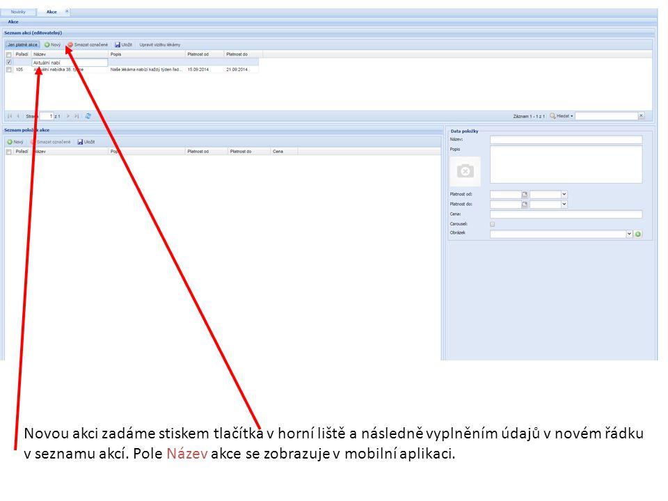 Novou akci zadáme stiskem tlačítka v horní liště a následně vyplněním údajů v novém řádku v seznamu akcí. Pole Název akce se zobrazuje v mobilní aplik