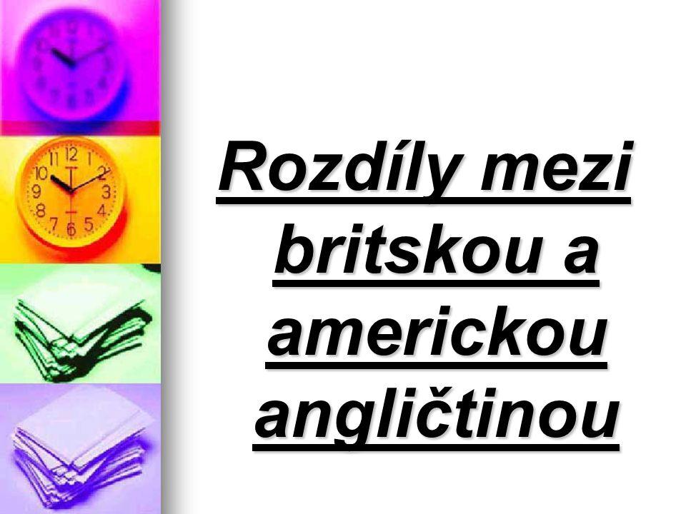 Rozdíly mezi britskou a americkou angličtinou