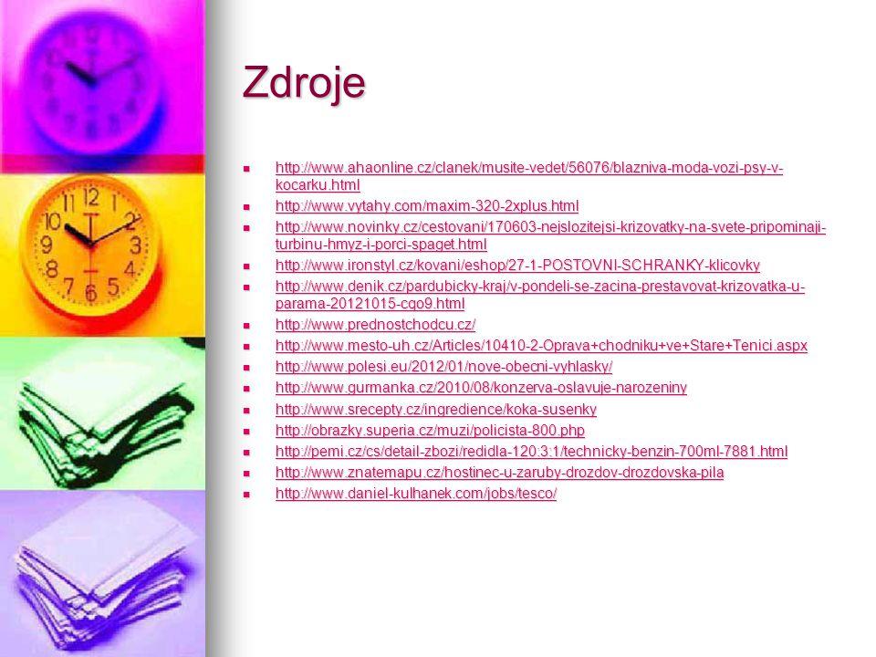 Zdroje http://www.ahaonline.cz/clanek/musite-vedet/56076/blazniva-moda-vozi-psy-v- kocarku.html http://www.ahaonline.cz/clanek/musite-vedet/56076/blaz