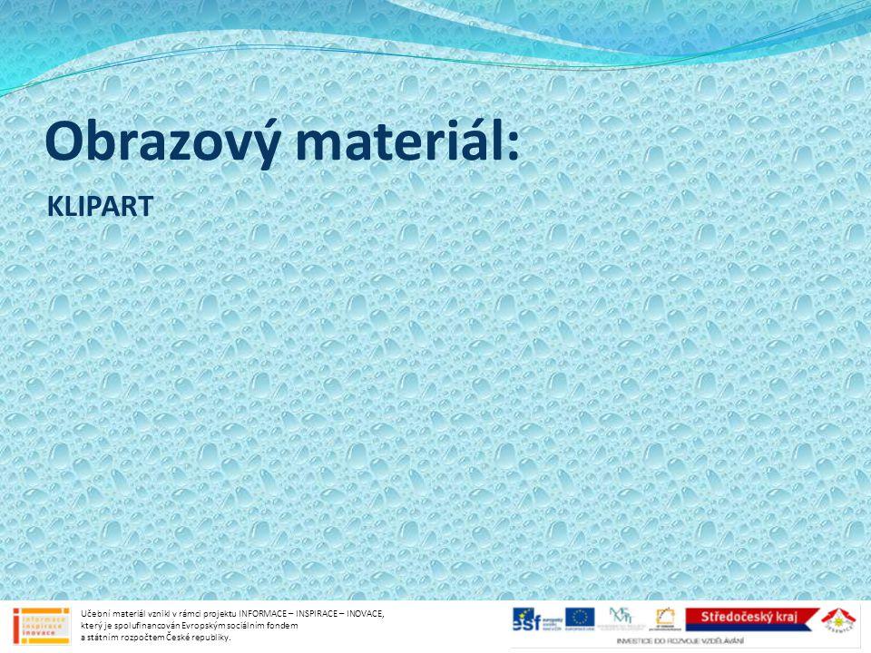Obrazový materiál: KLIPART Učební materiál vznikl v rámci projektu INFORMACE – INSPIRACE – INOVACE, který je spolufinancován Evropským sociálním fondem a státním rozpočtem České republiky.