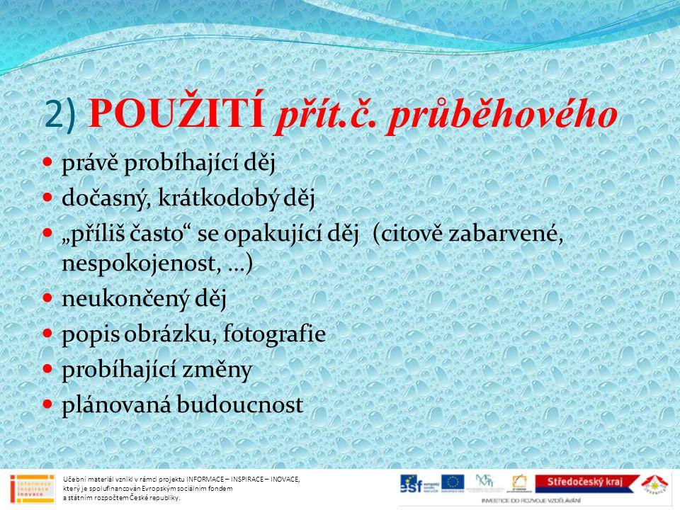 2) POUŽITÍ přít.č.