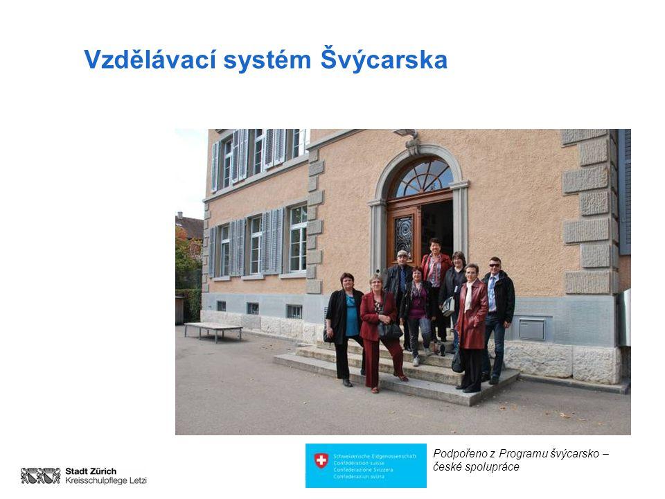 Information für Gäste Vzdělávací systém Švýcarska Podpořeno z Programu švýcarsko – české spolupráce