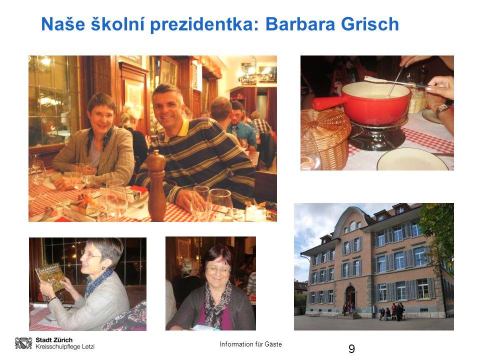 Information für Gäste 9 Naše školní prezidentka: Barbara Grisch