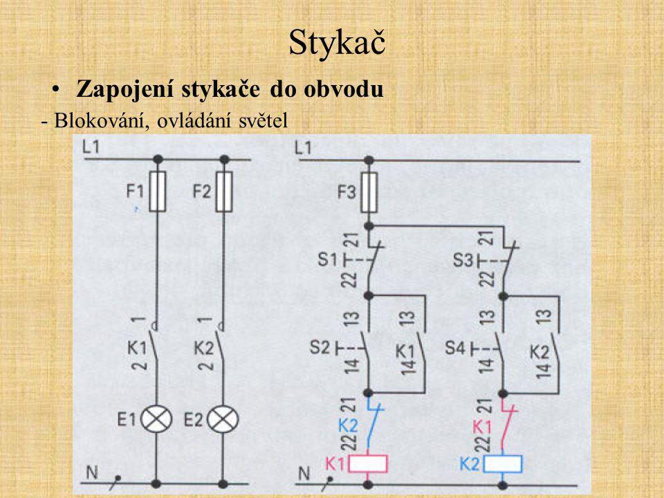 Stykač Zapojení stykače do obvodu - Blokování, ovládání světel