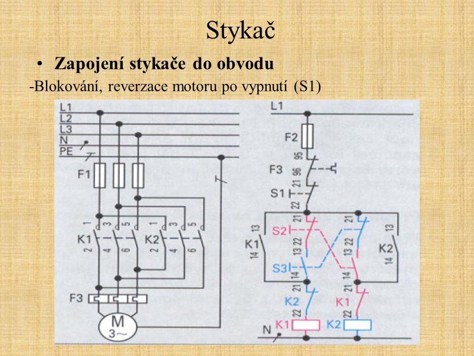 Stykač Zapojení stykače do obvodu -Blokování, reverzace motoru po vypnutí (S1)