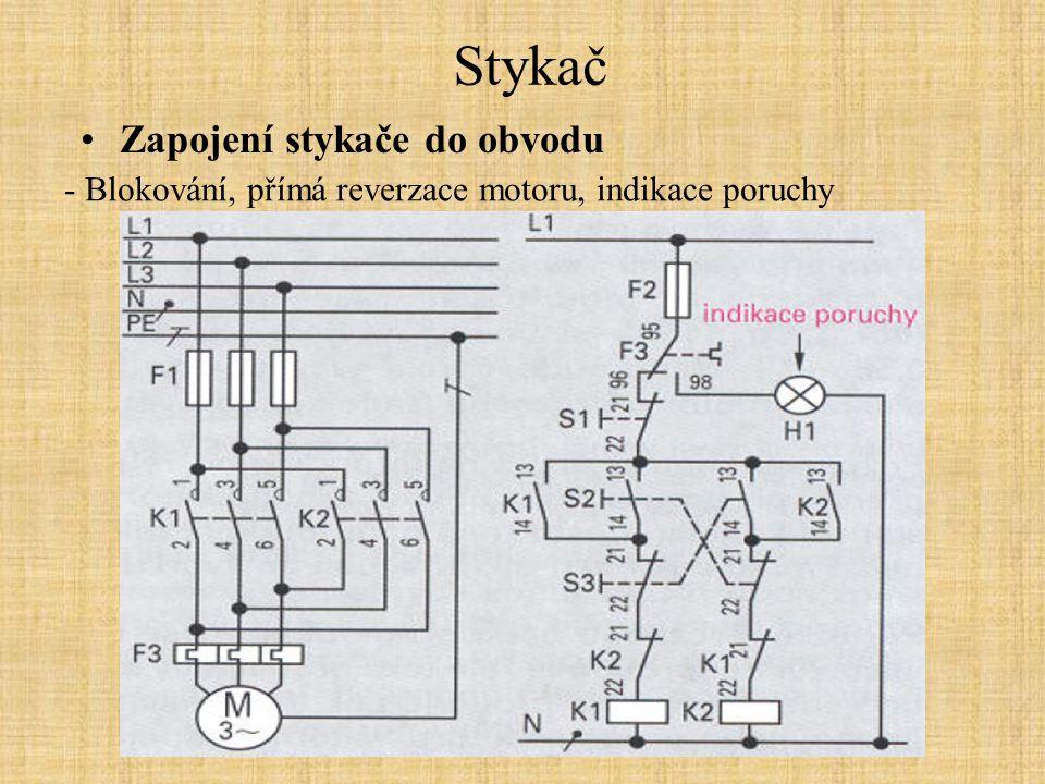 Stykač Zapojení stykače do obvodu - Blokování, přímá reverzace motoru, indikace poruchy