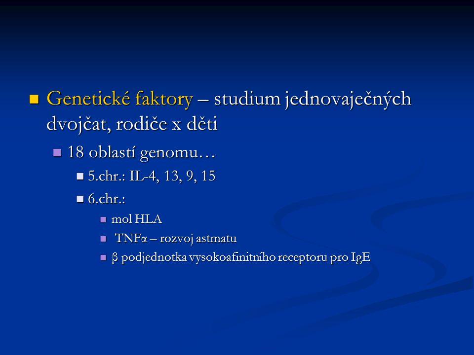 Genetické faktory – studium jednovaječných dvojčat, rodiče x děti Genetické faktory – studium jednovaječných dvojčat, rodiče x děti 18 oblastí genomu…