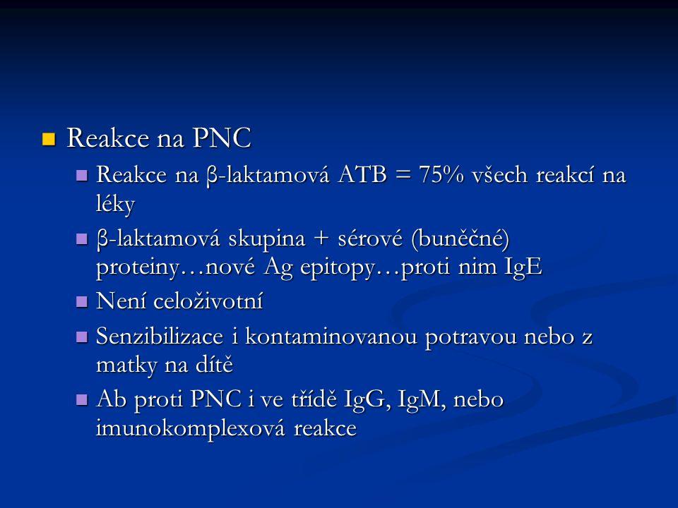 Reakce na PNC Reakce na PNC Reakce na β-laktamová ATB = 75% všech reakcí na léky Reakce na β-laktamová ATB = 75% všech reakcí na léky β-laktamová skup