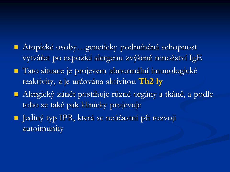 Nejčastěji se vyskytující onemocnění Nejčastěji se vyskytující onemocnění Alergická rhinitida, astma, atopický exém, atopická konjunktivitida… Alergická rhinitida, astma, atopický exém, atopická konjunktivitida… V rozvinutých zemích…zvyšující se incidence V rozvinutých zemích…zvyšující se incidence Změna individuální imunitní reaktivity + genetické faktory Změna individuální imunitní reaktivity + genetické faktory Faktory vnějšího prostředí Faktory vnějšího prostředí