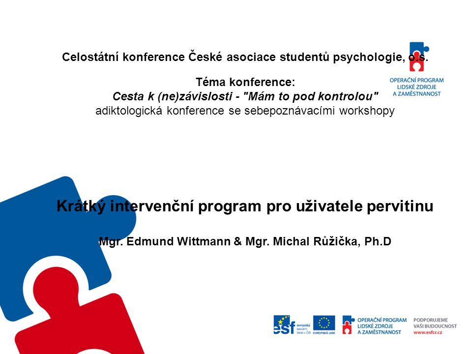 Celostátní konference České asociace studentů psychologie, o.s. Téma konference: Cesta k (ne)závislosti -