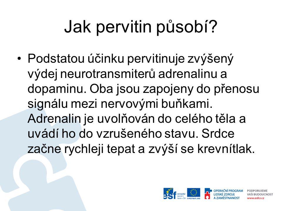 Jak pervitin působí? Podstatou účinku pervitinuje zvýšený výdej neurotransmiterů adrenalinu a dopaminu. Oba jsou zapojeny do přenosu signálu mezi nerv