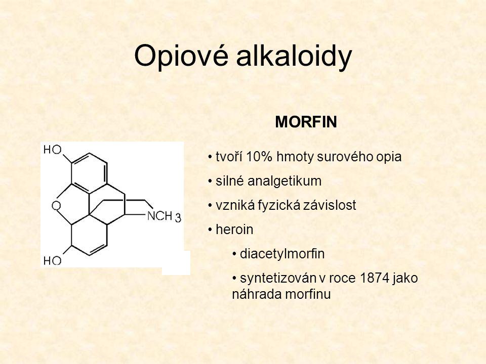 Opiové alkaloidy MORFIN tvoří 10% hmoty surového opia silné analgetikum vzniká fyzická závislost heroin diacetylmorfin syntetizován v roce 1874 jako n