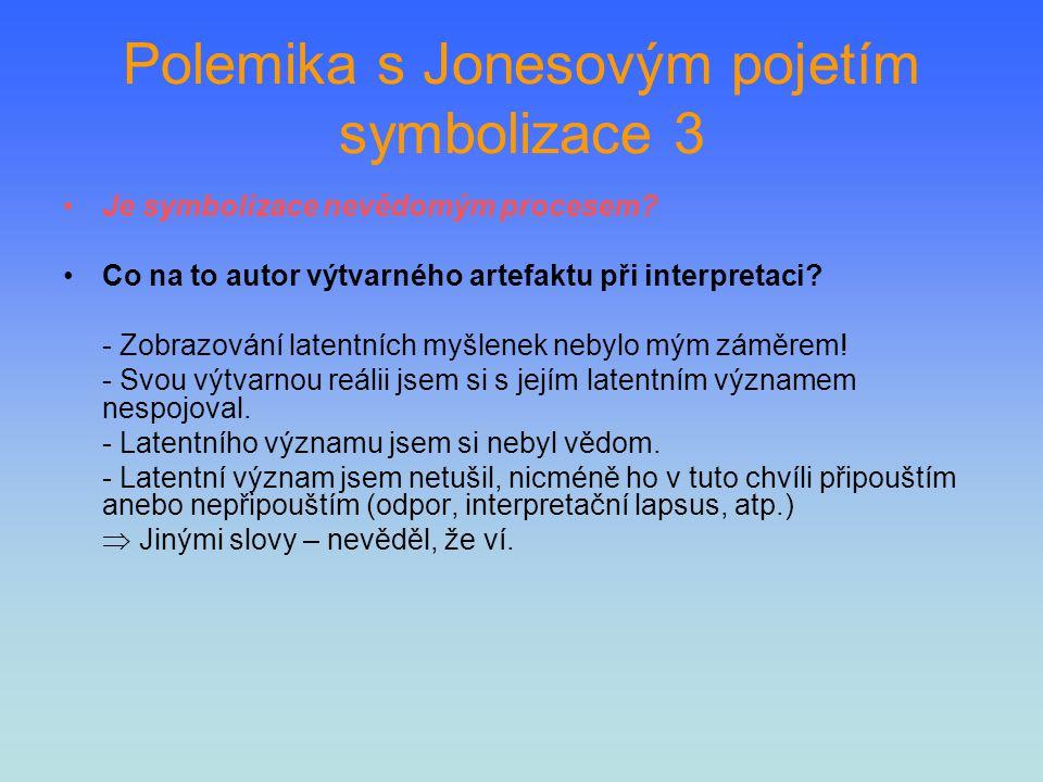 Polemika s Jonesovým pojetím symbolizace 3 Je symbolizace nevědomým procesem? Co na to autor výtvarného artefaktu při interpretaci? - Zobrazování late