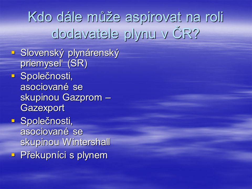 Kdo dále může aspirovat na roli dodavatele plynu v ČR?  Slovenský plynárenský priemysel' (SR)  Společnosti, asociované se skupinou Gazprom – Gazexpo