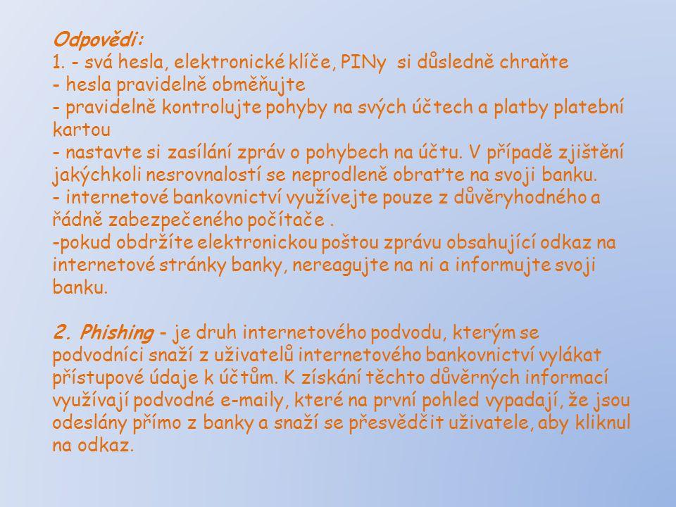 Zdroje: Jena Švarcová a kol.: Ekonomie stručný přehled, Zlín, CEED 2004 Slabikář finanční gramotnosti, Cofet, a.s.,2009 www.mesec.cz www.finance.cz www.wikipedie.cz www.google.cz