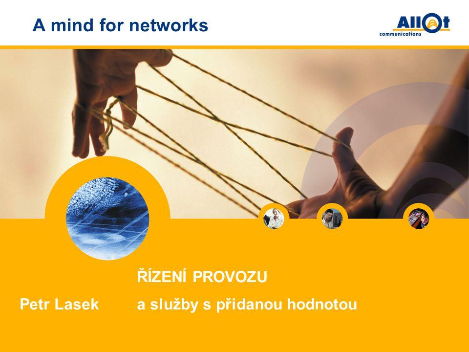A mind for networks Petr Lasek ŘÍZENÍ PROVOZU a služby s přidanou hodnotou