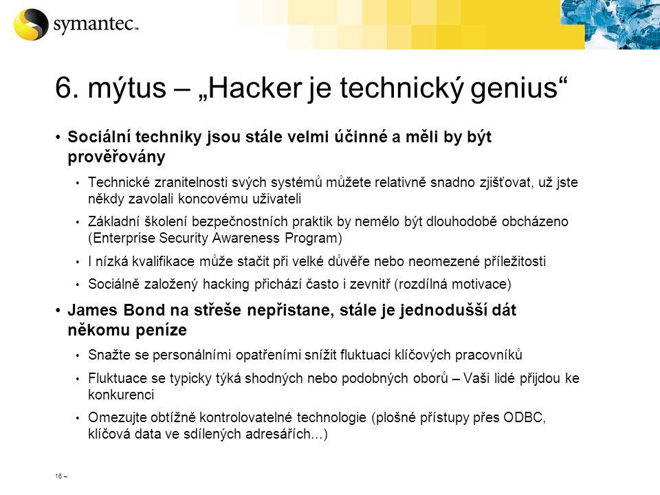 """16 – 6. mýtus – """"Hacker je technický genius"""" Sociální techniky jsou stále velmi účinné a měli by být prověřovány Technické zranitelnosti svých systémů"""
