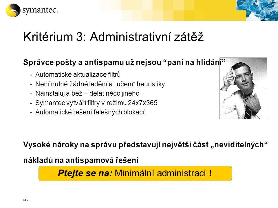 """64 – Ptejte se na: Minimální administraci ! Kritérium 3: Administrativní zátěž Správce pošty a antispamu už nejsou """"paní na hlídání"""" Automatické aktua"""