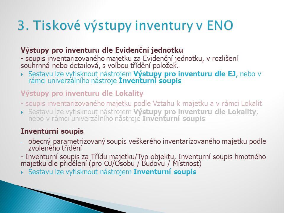Výstupy pro inventuru dle Evidenční jednotku - soupis inventarizovaného majetku za Evidenční jednotku, v rozlišení souhrnná nebo detailová, s volbou t