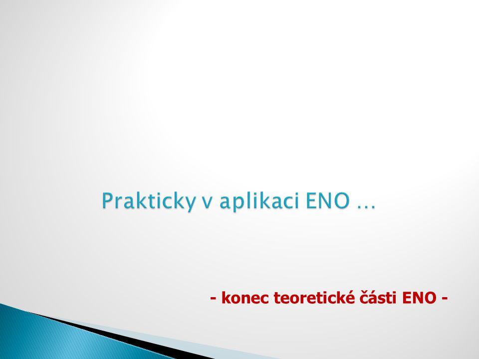 - konec teoretické části ENO -