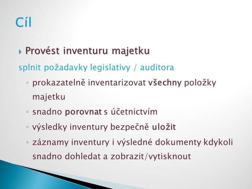  Provést inventuru majetku splnit požadavky legislativy / auditora ◦ prokazatelně inventarizovat všechny položky majetku ◦ snadno porovnat s účetnict