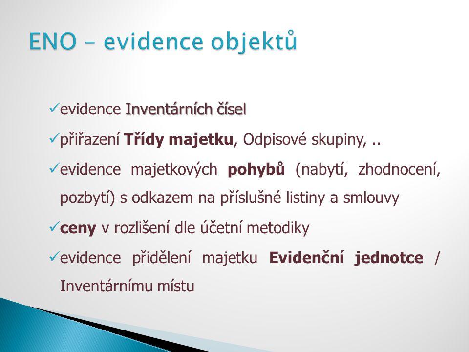 Inventárních čísel evidence Inventárních čísel přiřazení Třídy majetku, Odpisové skupiny,.. evidence majetkových pohybů (nabytí, zhodnocení, pozbytí)