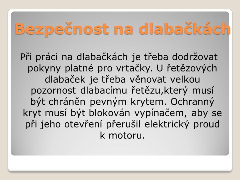 Odkazy: Řetězová dlabačka: http://www.youtube.com/watch?NR=1&feature=endscreen&v=TT Q_KofIyls http://www.youtube.com/watch?NR=1&feature=endscreen&v=TT Q_KofIyls Dlabačka: http://www.youtube.com/watch?v=jnrxLkSuKq8http://www.youtube.com/watch?v=jnrxLkSuKq8